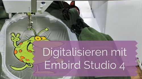 Digitalisieren lernen mit Embird Studio 4 – Pfiffige Werkzeuge